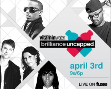 Fuse and VitaminWater's brilliance uncapped