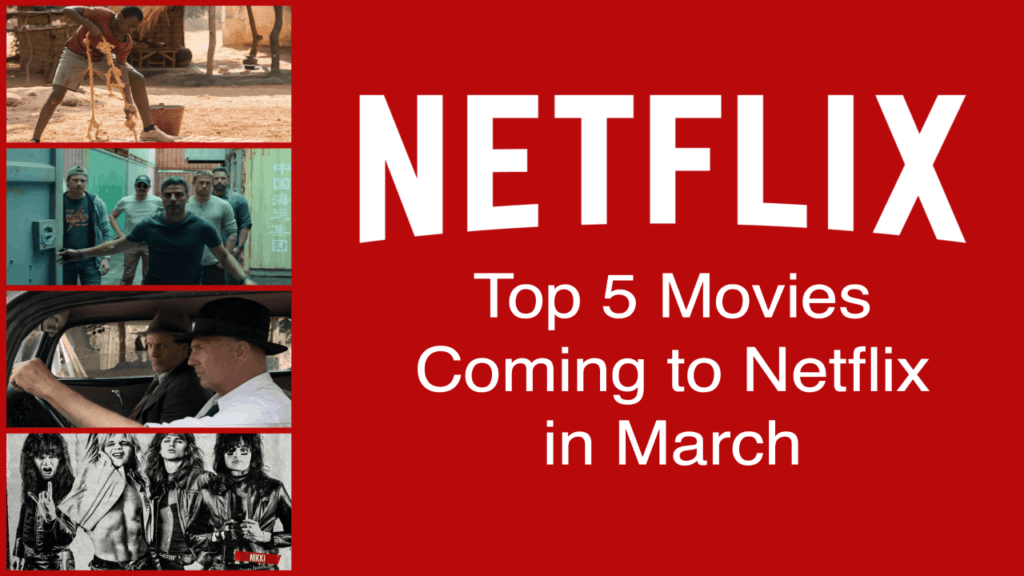 Netflix and Chill: 5 Must-Stream Movies Coming to Netflix in